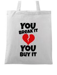 Sacosa din panza You break it , you buy it Alb