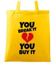 Sacosa din panza You break it , you buy it Galben