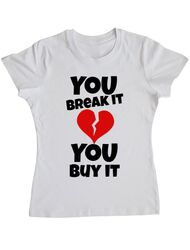 Tricou ADLER dama You break it , you buy it Alb