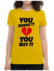 Tricou ADLER dama You break it , you buy it Galben
