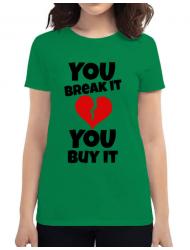 Tricou ADLER dama You break it , you buy it Verde mediu