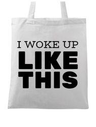 Sacosa din panza I woke up like this Alb