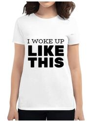 Tricou ADLER dama I woke up like this Alb