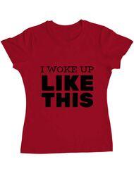 Tricou ADLER dama I woke up like this Rosu