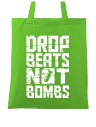 Sacosa din panza Drop beats, not bombs Verde mar