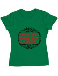 Tricou ADLER dama Safety first drink with a nurse Verde mediu