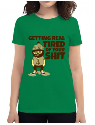 Tricou ADLER dama Tired of your shit Verde mediu