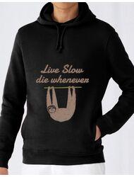 Hoodie barbat cu gluga Live slow, die whenever Negru