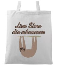 Sacosa din panza Live slow, die whenever Alb