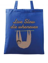 Sacosa din panza Live slow, die whenever Albastru regal