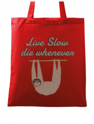 Sacosa din panza Live slow, die whenever Rosu