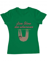 Tricou ADLER dama Live slow, die whenever Verde mediu