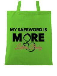 Sacosa din panza My safeword is more Verde mar
