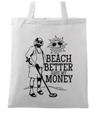 Sacosa din panza Beach better have my money Alb
