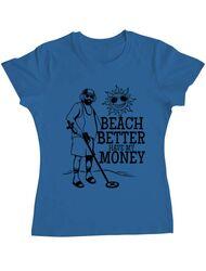 Tricou ADLER dama Beach better have my money Albastru azuriu