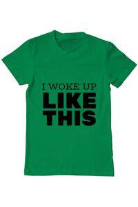 Tricou ADLER dama I woke up like this Verde mediu