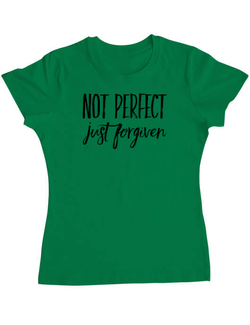 Tricou ADLER dama Not Perfect Just Forgiven Verde mediu