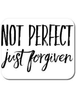 Mousepad personalizat Not Perfect Just Forgiven Alb