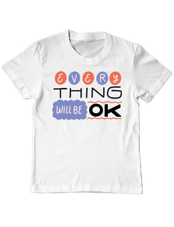 Tricou ADLER copil Everything Will Be OK_3 Alb
