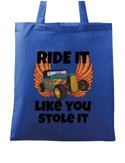 Sacosa din panza Ride it like you stole it Albastru regal