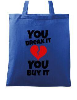 Sacosa din panza You break it , you buy it Albastru regal