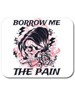 Mousepad personalizat Borrow me the pain Alb