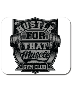 Mousepad personalizat Hustle for that muscle Alb