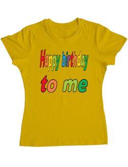 Tricou ADLER dama Happy birthday to me Galben
