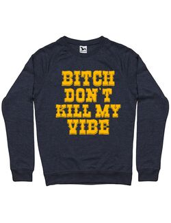 Bluza personalizata barbat Don\'t Kill My Vibe Denim inchis