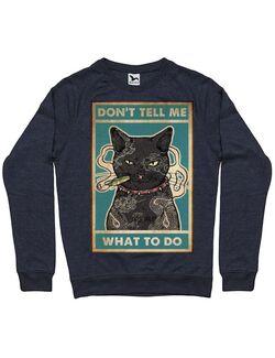 Bluza personalizata barbat Cu Pisici - Don\'t Tell me What to Do Denim inchis