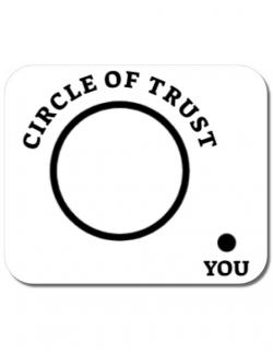Mousepad personalizat Circle of trust Alb