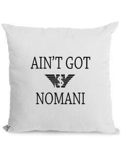 Perna personalizata Ain t got nomani Alb