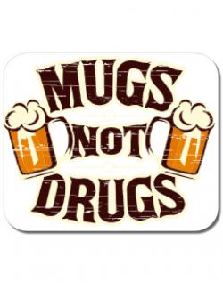 Mousepad personalizat Mugs not drugs Alb