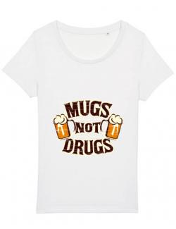 Tricou STANLEY STELLA dama Mugs not drugs Alb