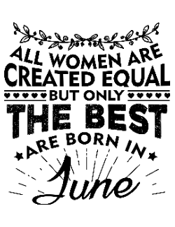 Tricou The best women are born in June