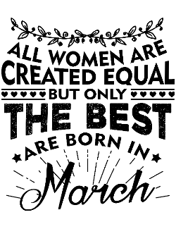 Tricou The best women are born in March