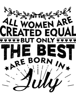 Tricou The best women are born in July