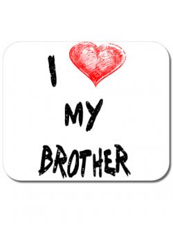 Mousepad personalizat I love my brother Alb