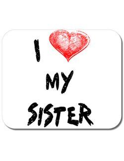 Mousepad personalizat I love my sister Alb
