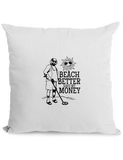 Perna personalizata Beach better have my money Alb
