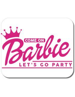 Mousepad personalizat Come on Barbie Alb