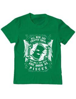 Tricou ADLER copil The best men are born as Pisces Verde mediu