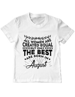 Tricou ADLER copil The best women are born in August Alb