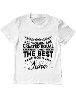 Tricou ADLER copil The best women are born in June Alb