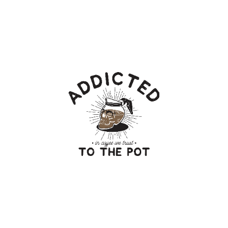 Tricou Addicted to the pot