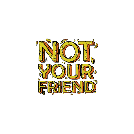 Tricou Not your friend