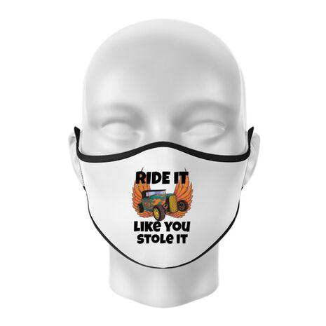 Masca personalizata reutilizabila Ride it like you stole it Alb