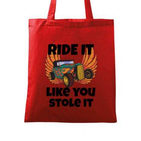 Sacosa din panza Ride it like you stole it Rosu