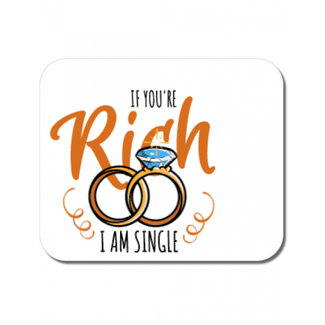 Mousepad personalizat If you are rich Alb