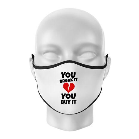 Masca personalizata reutilizabila You break it , you buy it Alb